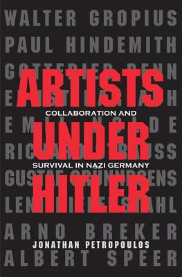Artists Under Hitler By Petropoulos, Jonathan