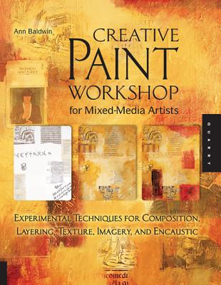 Creative Paint Workshop for Mixed-Media Artists By Baldwin, Ann